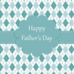 Five Ways to Celebrate Father's Day 2020